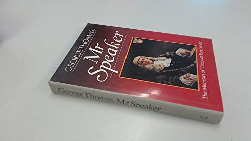 9780712607063: George Thomas, Mr. Speaker: The Memoirs of Viscount Tonypandy