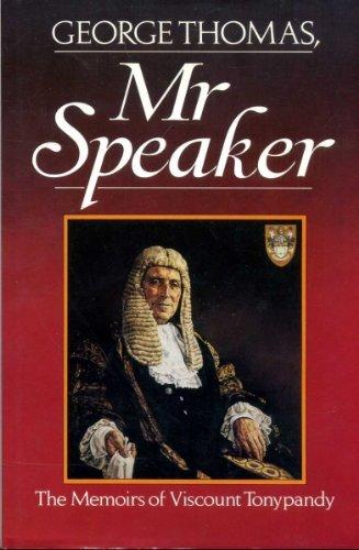 9780712607063: George Thomas, Mr.Speaker: The Memoirs of Viscount Tonypandy