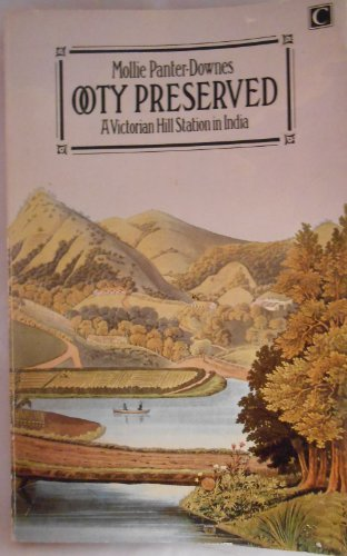Ooty Preserved: Victorian Hill Station in India (0712607080) by Mollie Panter-Downes