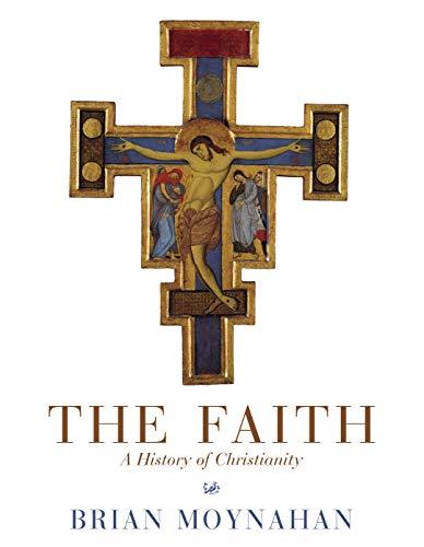 9780712607209: The Faith: A History of Christianity