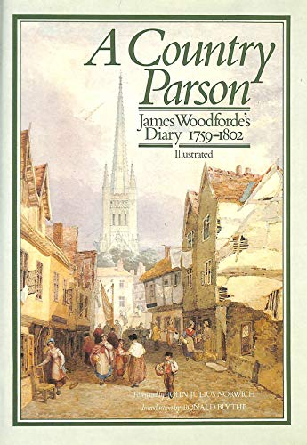 A Country Parson, James Woodforde's Diary 1758-1802: Woodforde, James &