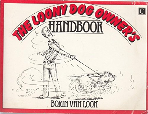 9780712607643: The Loony Dog Owner's Handbook