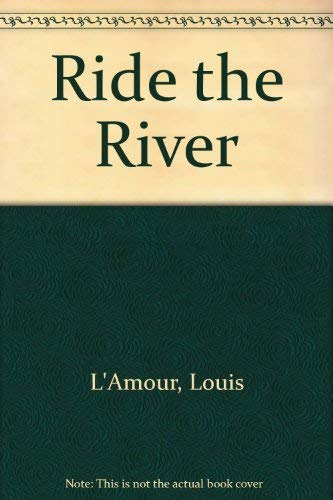 9780712607964: Ride the River
