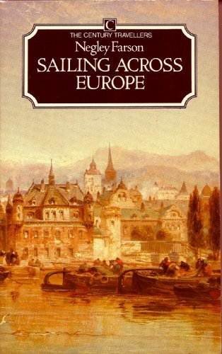 9780712608022: Sailing Across Europe (Century Travellers Ser.)