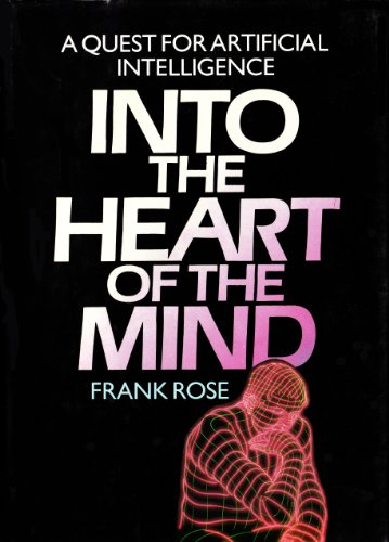 9780712608060: Into the Heart of the Mind: A Quest for Artificial Intelligence