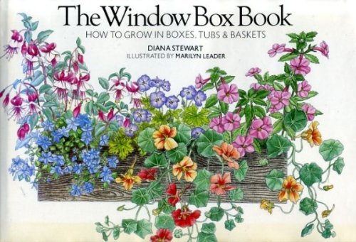 Window Box Book, The - How to grow in boxes, tubs & baskets.