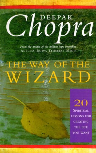 The Way Of The Wizard: 20 Lessons: Chopra, Dr Deepak