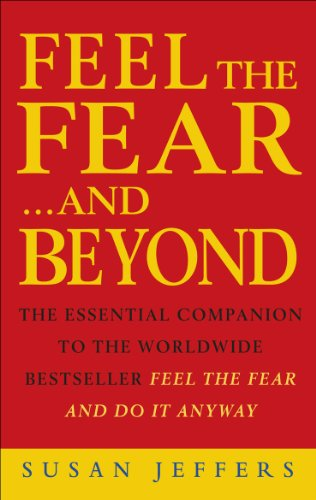 9780712608831: Feel The Fear & Beyond: Dynamic Techniques for Doing it Anyway