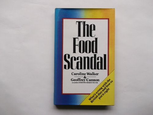 FOOD SCANDAL: What's Wrong with the British Diet and How to Put it Right