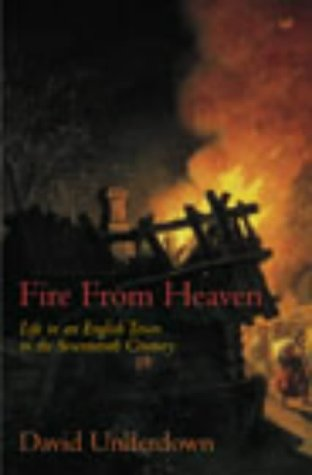 9780712609159: Fire from Heaven: Life in an English Town in the Seventeenth Century