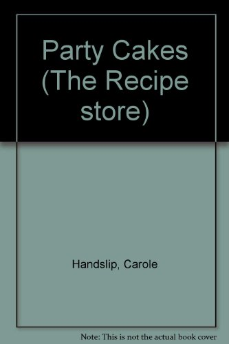 Party Cakes (The Recipe store) (0712609644) by Carole Handslip