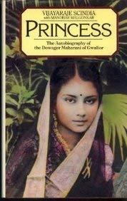 Princess: Autobiography of the Dowager Maharani of: Malgonkar, Manohar