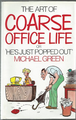 9780712610629: The Art of Coarse Office Life
