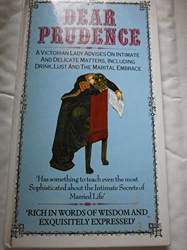 DEAR PRUDENCE - Being the correspondence between PRUDENCE and many TROUBLED INQUIRERS: MACDONALD, ...