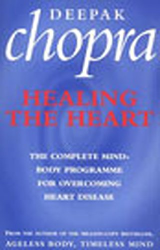 9780712611367: Healing The Heart: The Complete Mind-Body Programme for Overcoming Heart Disease