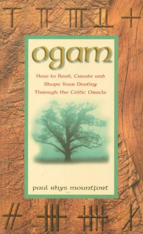 9780712611411: Ogam: How to Read, Create and Shape Your Destiny Through the Celtic Oracle