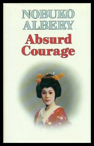 Absurd Courage: Albery, Nobuko