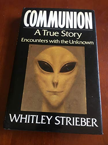 9780712611527: Communion: A True Story - Encounters with the Unknown