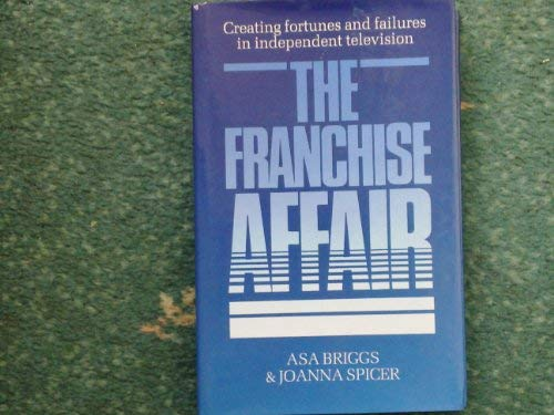 The Franchise Affair Creating Fortunes And Failures In Independent