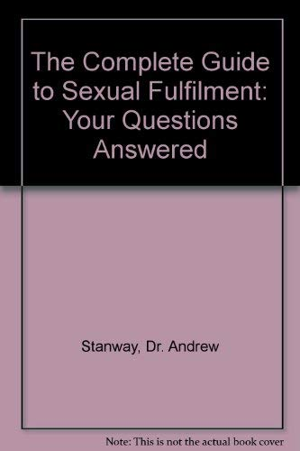 9780712612142: The Complete Guide to Sexual Fulfilment: Your Questions Answered