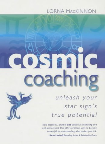 9780712612289: Cosmic Coaching: Unleash Your Star Sign's True Potential