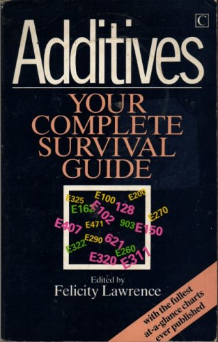 Additives: A Survival Guide: Felicity Lawrence