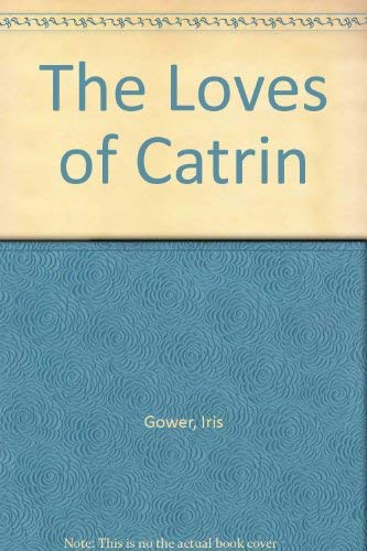 The Loves of Catrin (0712614222) by Gower, Iris