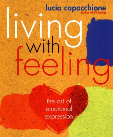 9780712614481: Living with Feeling: The Art of Emotional Expression