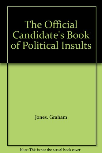 9780712614825: The Official Candidate's Book of Political Insults