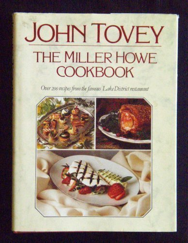 9780712614849: The Miller Howe Cook Book: Over 200 Recipes from John Tovey's Famous Lake District Restaurant
