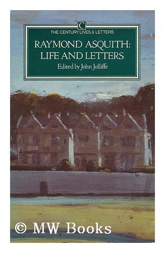 Raymond Asquith: Life and Letters (The Century: Jolliffe, John
