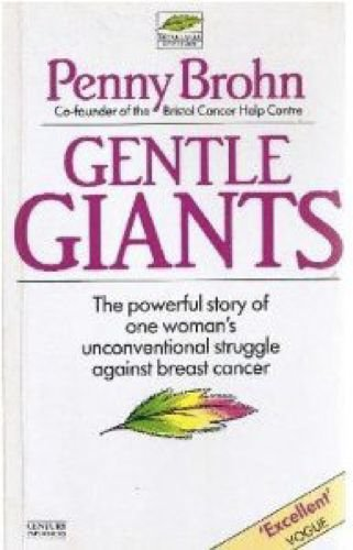9780712615082: Gentle Giants: Powerful Story of One Woman's Unconventional Struggle Against Cancer