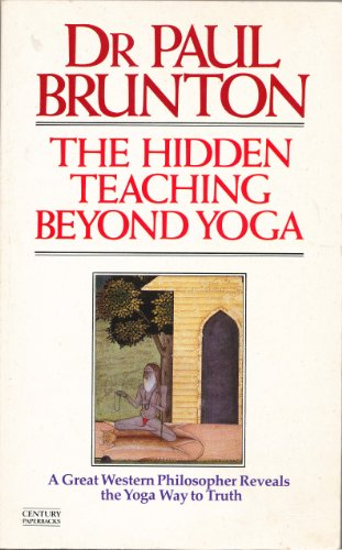 9780712615501: The Hidden Teaching Beyond Yoga: A Great Western Philosopher Reveals the Yoga Way to Truth (Century paperbacks)