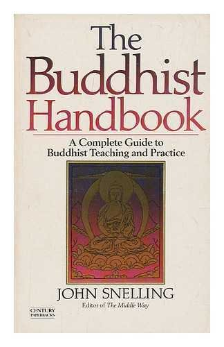 9780712615549: The Buddhist Handbook: A Complete Guide to Buddhist Teaching, Practice, History and Schools