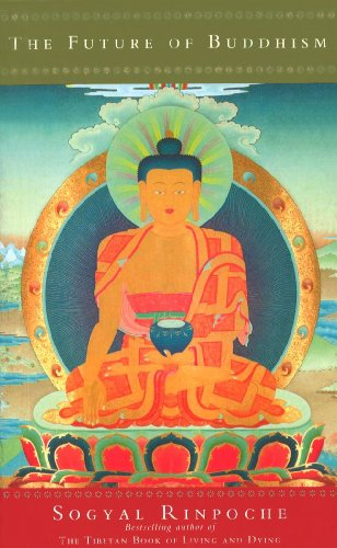 The Future Of Buddhism (9780712615648) by Sogyal Rinpoche