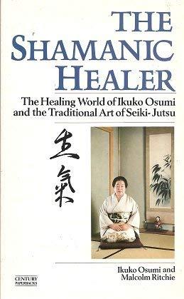 9780712616874: The Shamanic Healer (A Rider book)