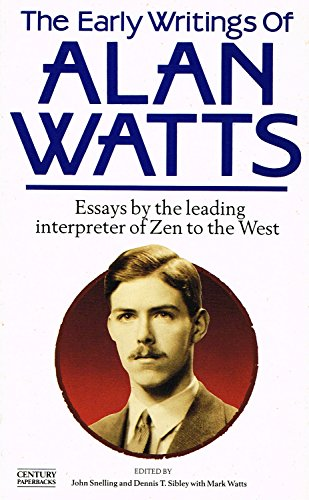 Early Writings of Alan Watts Essays By T: Watts, Alan