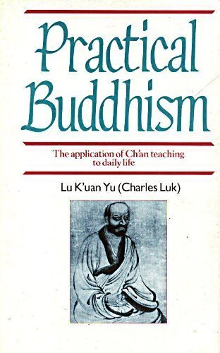 9780712617352: Practical Buddhism: Application of Ch'an Teaching to Daily Life
