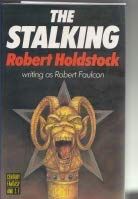 THE STALKING [by] Robert Faulcon [pseudonym]: Holdstock, Robert, writing as