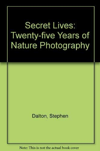 9780712617536: Secret Lives: Twenty-five Years of Nature Photography