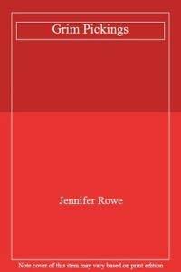 Grim Pickings: Rowe, Jennifer