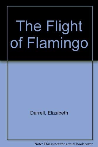 9780712619455: The Flight of Flamingo