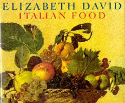 Italian Food: Elizabeth David