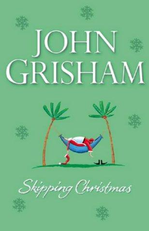 skipping christmas john grisham - Skipping Christmas