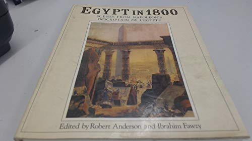 Egypt in 1800: Scenes from Napoleon's Description De L'Eqypte