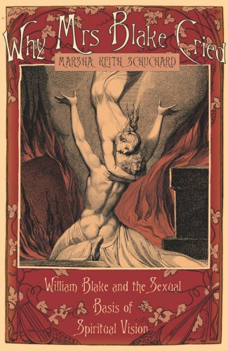 9780712620161: Why Mrs Blake Cried: William Blake and the Sexual Basis of Spiritual Vision