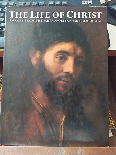 9780712620192: The Life of Christ: Images From the Metropolitan Museum of Art