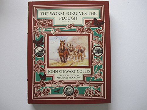 9780712620604: The Worm Forgives The Plough