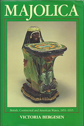 Majolica: British, Continental and American Wares, 1851-1915 (071262077X) by Victoria Bergesen