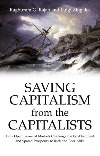 9780712621311: Saving Capitalism from the Capitalists: How Open Financial Markets Challenge the Establishment and Spread Prosperity to Rich and Poor Alike